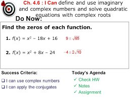 ch 4 6 i can define and use imaginary and complex numbers and solve quadratic
