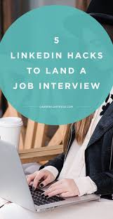 17 best images about job seeking getting your dream job on 5 almost unknown linkedin hacks to land a job interview