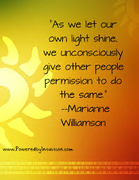 Marianne Williamson Quotes Custom Marianne Williamson Quote About Shining Our Light Powered By Intuition