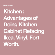 kitchen advantages of doing kitchen cabinet refacing ikea vinyl