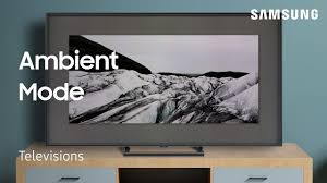 Ambient Light Detection Samsung Tv What Is Ambient Mode And How To Use It Samsung Support
