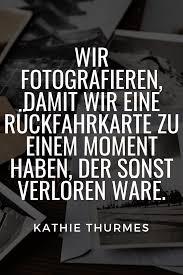 Fotografie Zitate Nostalgische Momente Erinnerungen Festhalten