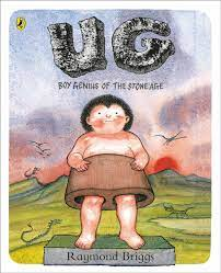 UG: Boy Genius of the Stone Age and His Search for Soft Trousers eBook by  Raymond Briggs - 9780241320136 | Rakuten Kobo United Kingdom