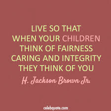 Quotes For Children From Parents Extraordinary H Jackson Brown Jr Quote About Parents Integrity Children Caring