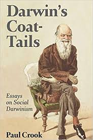 com darwin s coat tails essays on social darwinism  darwin s coat tails essays on social darwinism