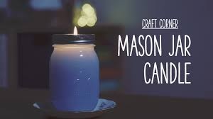 Decorated Mason Jars For Sale Craft Corner How to make a mason jar candle YouTube 80