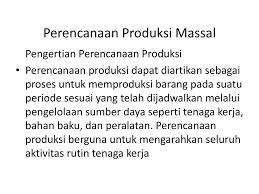 Produksi massal disebut juga produksi terus menerus. Pkk Kelas 12 Rpl Oleh Ahmad Hilal Produksi Masal Pkk Kelas 12 Rpl Oleh Ahmad Hilal Ppt Download