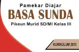 Unknown 20 maret 2020 20.57. Buku Bahasa Sunda Kelas 3 Sd Mi Kurikulum 2013 Sundapedia Com