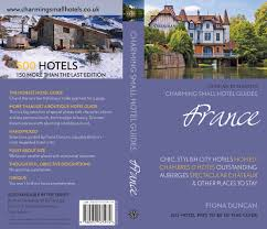 Travel Guide Review France Charming Small Hotel Guides By Fiona