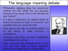 immortal resurrect ed life after death reborn reincarnate d  27 the language meaning debate philosopher anthony flew has questioned whether life after death