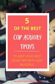 5 stellar activity trays for car seats