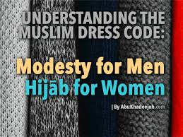Understanding The Muslim Dress Code Modesty For Men And The Hijāb