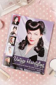 Vintage Hairstyling Retro Styles With Step By Step Techniques 2nd Edition