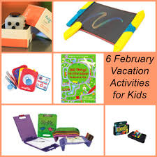 6 february vacation activities for kids