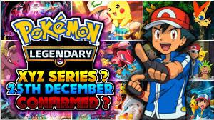 Pokemon Xyz Series Starting From 25th December?||Confirmed? ||Pokemon Movie  17 Date?|