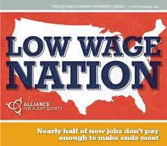 alliance for a just society low wage job growth a major factor low wage job growth a major factor in income inequality patience is not the answer