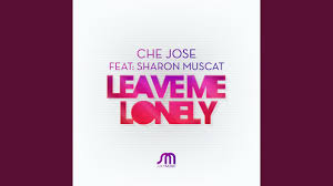 Leave Me Lonely (Dustin Robbins Boom! Mix) - Che Jose Feat. Sharon Muscat |  Shazam