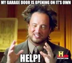 garage door opening on its ownHelp My Garage Door is Opening on its Own