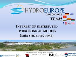 team st topic presentation friday th polytech team 1 st topic presentation friday 18 th 2011 polytech nice sophia i nterest of distributed hydrological models mike she hec hms