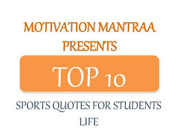 "best sports quotes for students life images   motivation mantraa"" present importance sport in students life of a young students here we will update importance sport in students life essay"