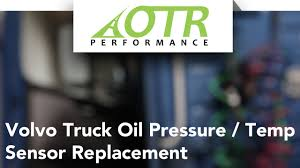 volvo truck oil pressure temp sensor replacement otr volvo truck oil pressure temp sensor replacement otr performance