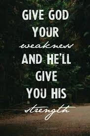 Bible Quotes About Strength Classy Inspirational Bible Quotes About Strength Give God Your Weakness And
