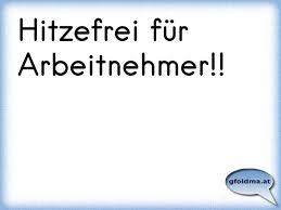 Hitzefrei Für Arbeitnehmer österreichische Sprüche Und Zitate