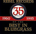 Rebel Records: 35 Years of the Best in Bluegrass (1960-1995)