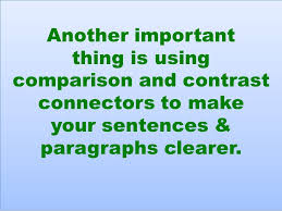 writing a compare and contrast essay writing a compare and  another important thing is using comparison and contrast connectors to make your sentences paragraphs clearer