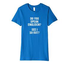Denglisch T Shirt Do You Speak Englisch Spruch Deutsch Amazonde