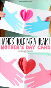Mother Day Card Hands Holding A Heart Mothers Day Card Easy Peasy And Fun