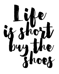 Life Is Short Buy The Shoes Print Gold Foil Print Fashion Print Mesmerizing Quotes About Shoes And Friendship