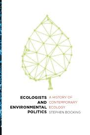 Ecologists And Environmental Politics A History Of Contemporary