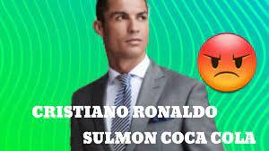 Cristiano Ronaldo sulmon Coca Cola - YouTube