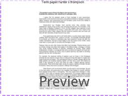 term paper hunter s thompson college paper writing service term paper hunter s thompson essays on hunter s thompson weird live use our