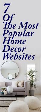 Home Decor Websites Best 25 Home Decor Websites Ideas On Pinterest Design A Room