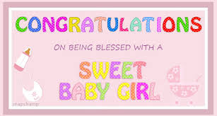 Congratulations On Being Blessed With A Baby Girl