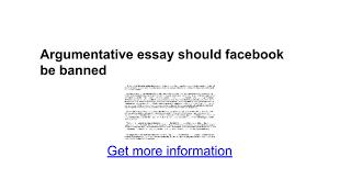 argumentative essay should facebook be banned google docs