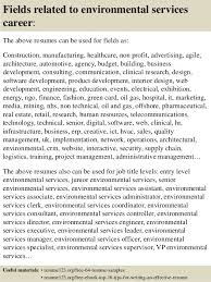 16 fields related to environmental services - Environmental Services Resume  Sample