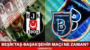 Beşiktaş-Medipol Başakşehir maçı ne zaman? Beşiktaş-Başakşehir maçı hangi  kanalda, saat kaçta? - Haberler