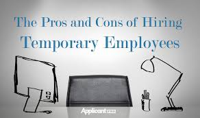 the pros and cons of hiring temporary employees applicantpro