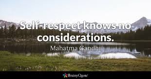 Self Respect Quotes Cool SelfRespect Quotes BrainyQuote