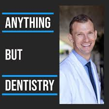 Anything But Dentistry