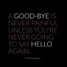 Beautiful Goodbye Quotes Best of Beautiful Goodbye Quotes Farewell My Friend Bye Quotes Farewell
