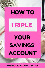 How To Triple Your Savings Account Fast Family Finance And