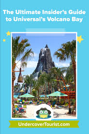 The Ultimate Insiders Guide To Universals Volcano Bay