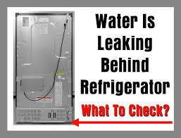 refrigerator water leak back of fridge