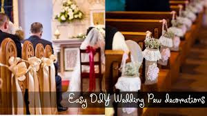 Of Wedding Decorations In Church Easy Diy Wedding Pew Decorations Youtube