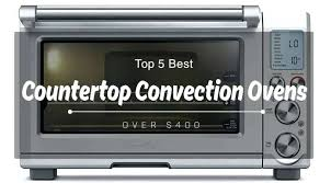 countertop convection oven top 5 best ovens over commercial microwave with grill halogen recipes