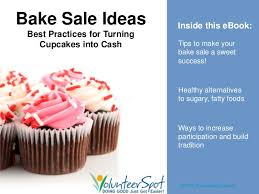 Cupcake Ideas For Bake Sale Bake Sale Ideas Best Practices For Turning Cupcakes Into Cash